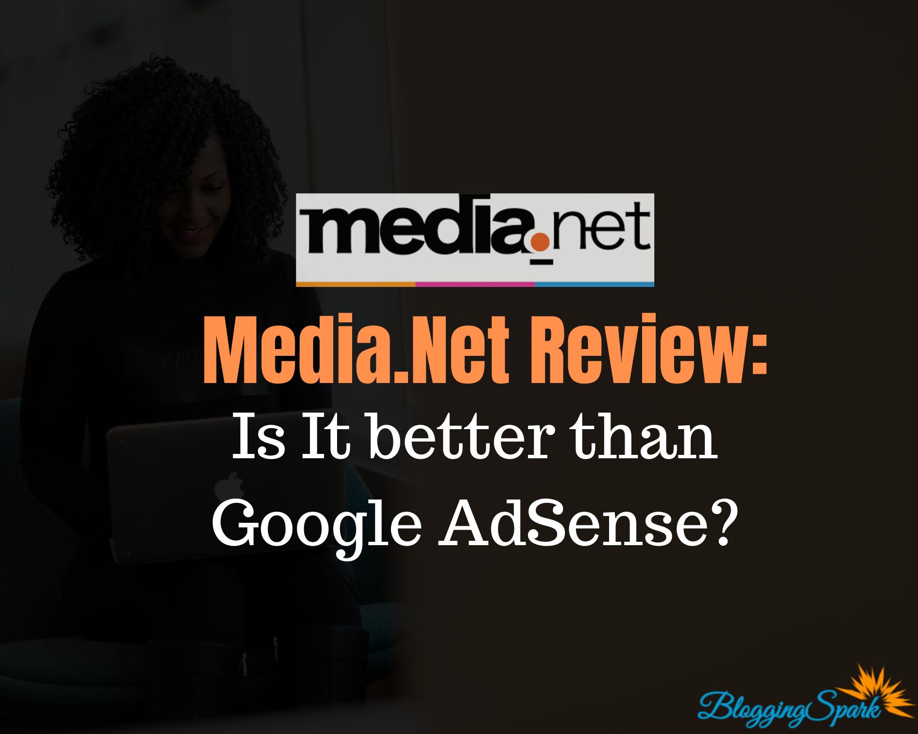 Media.Net Review: Is It better than Google AdSense?