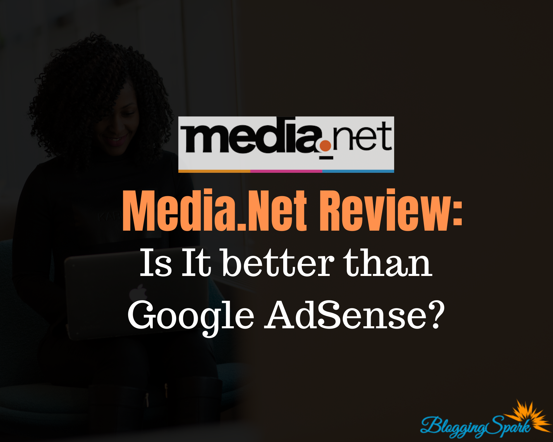 Media.Net Review: Is It better than Google AdSense?