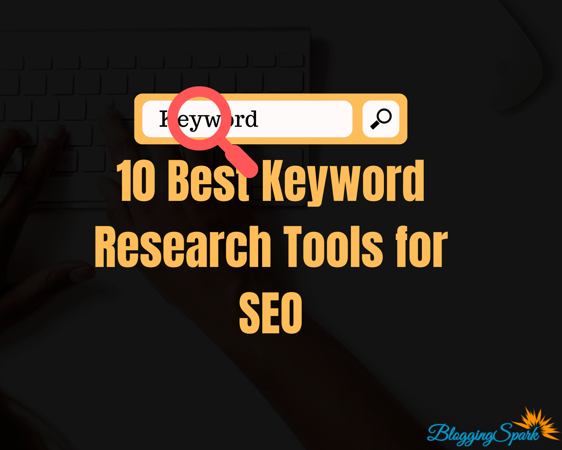10 Best Keyword Research Tools for SEO in 2020