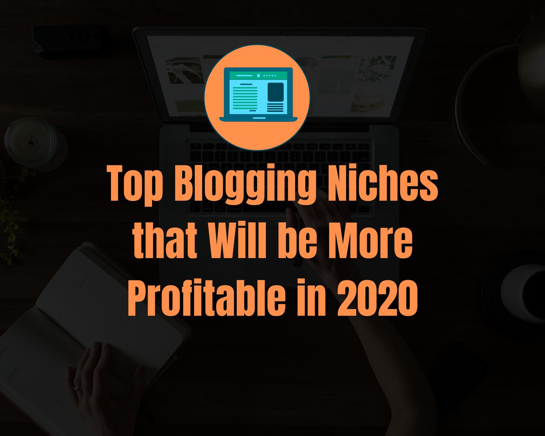 Top 10 Blogging Niches That Make Money in 2021