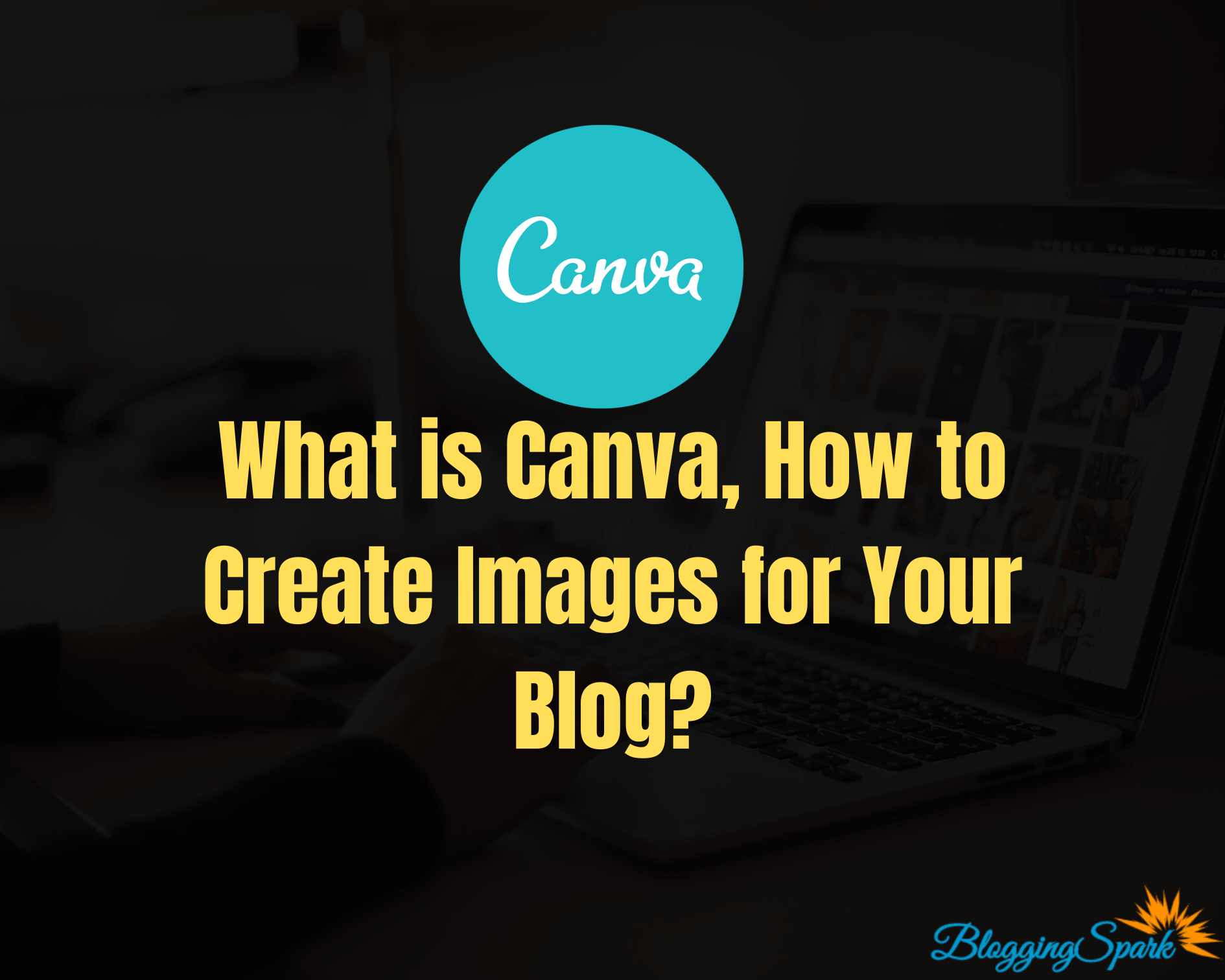 What is Canva, How to Create Images for Your Blog?