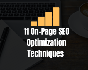 Read more about the article 11 On-Page SEO Techniques That Help to Optimise Your Site