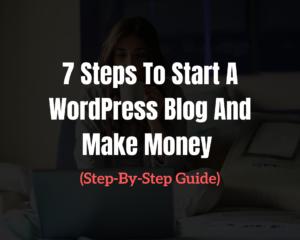 Start A WordPress Blog And Make Money