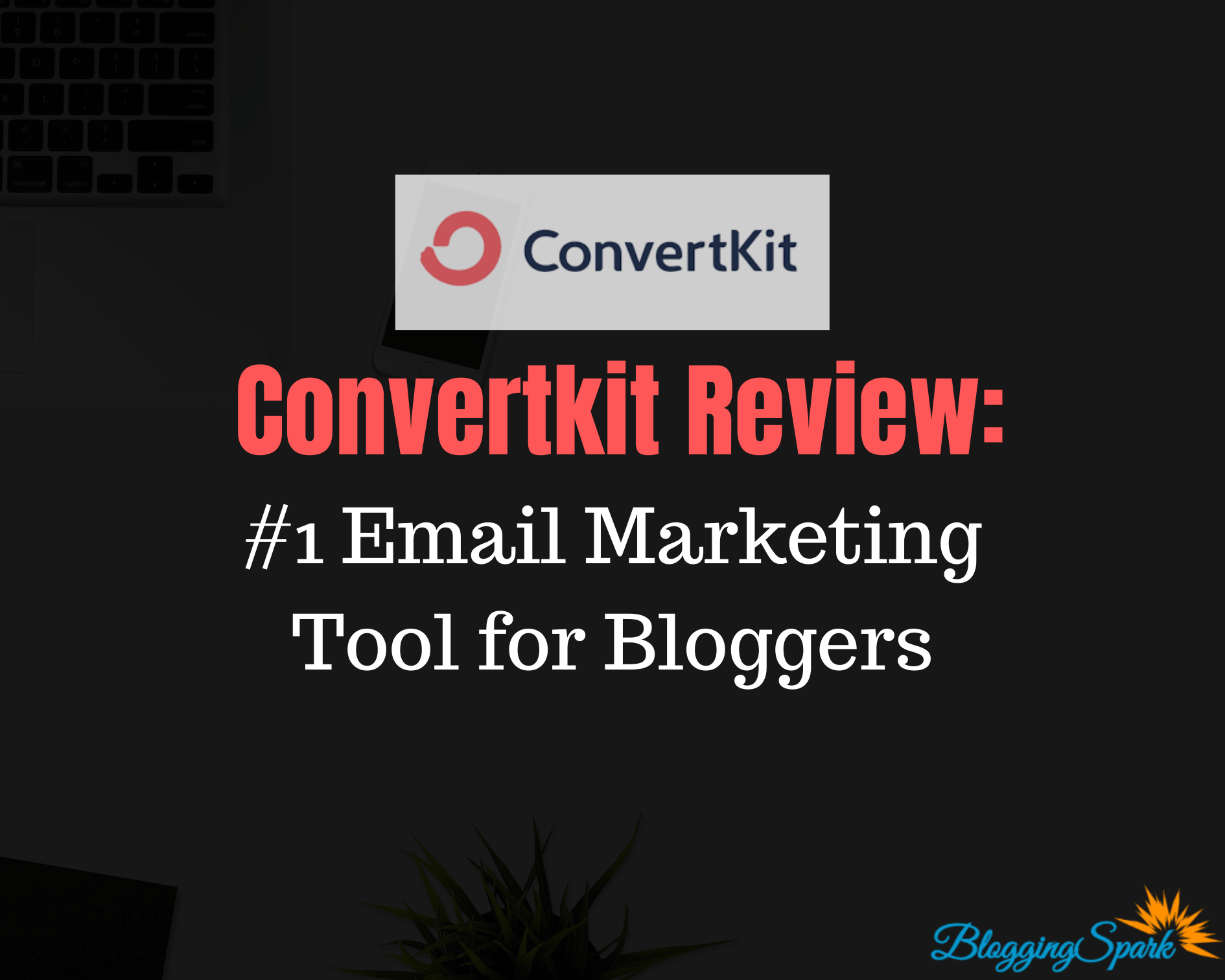 Convertkit Review: #1 Email Marketing Tool for Bloggers