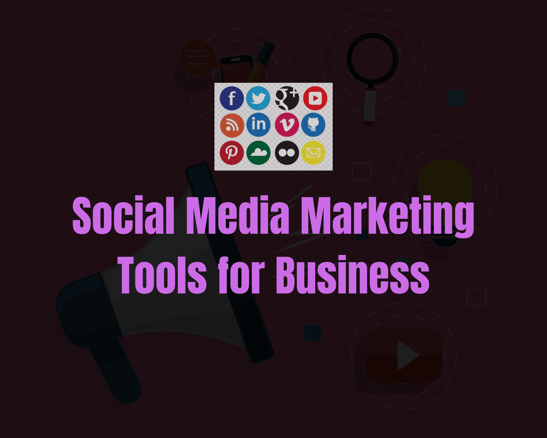 Top 10 Social Media Marketing Tools for Business