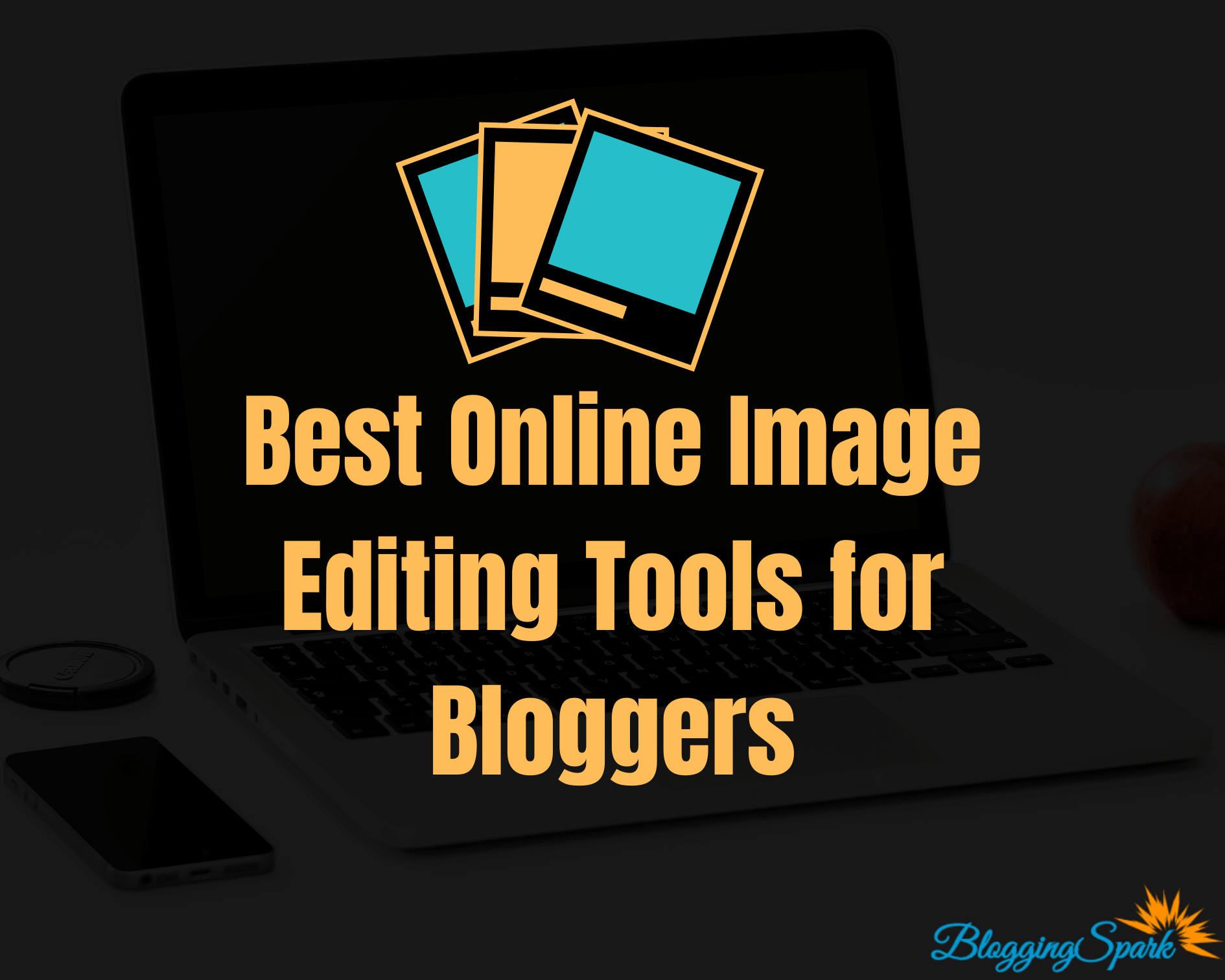 7 Best Online Image Editing Tools for Bloggers in 2021
