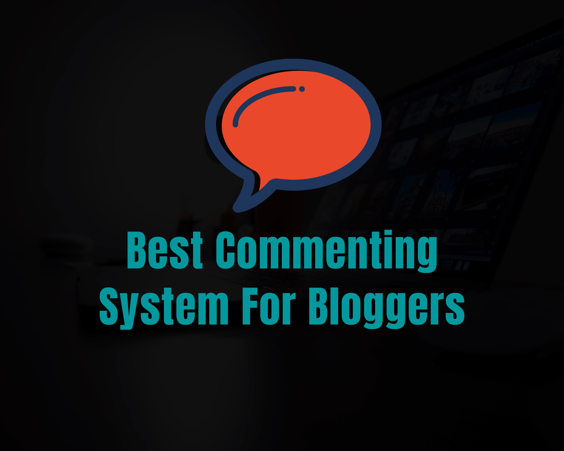Top 5 Commenting Systems for Blogs in 2020