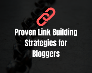 Proven Link Building Strategies for Bloggers