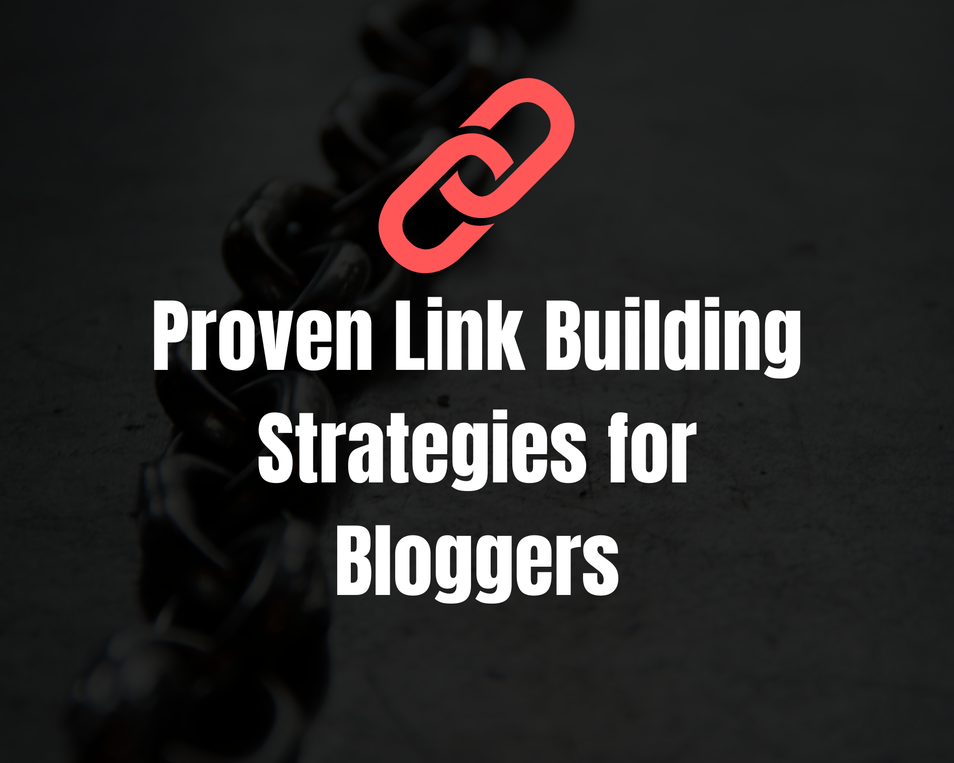 Top 7 Proven Link Building Strategies for Bloggers in 2020