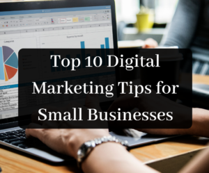 Read more about the article Top 10 Digital Marketing Tips for Small Businesses in 2021