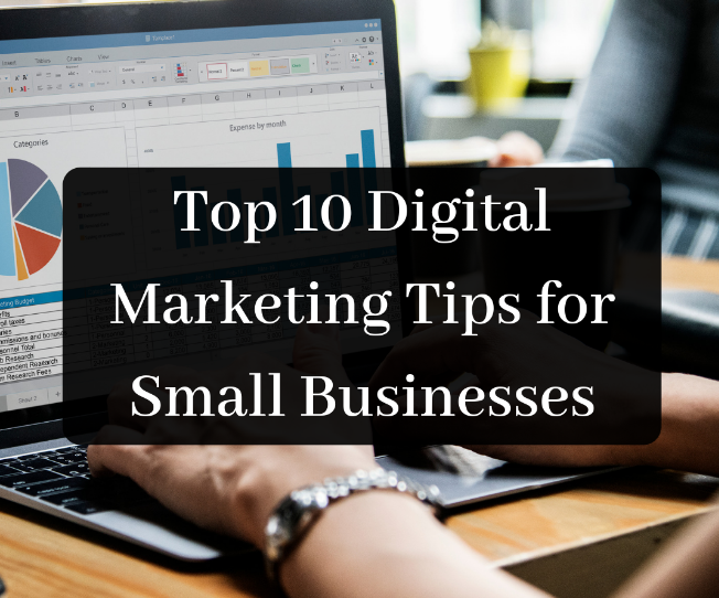 Top 10 Digital Marketing Tips for Small Businesses in 2021