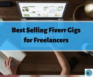 Read more about the article 18 Best Selling Fiverr Gigs to Make Money in 2021