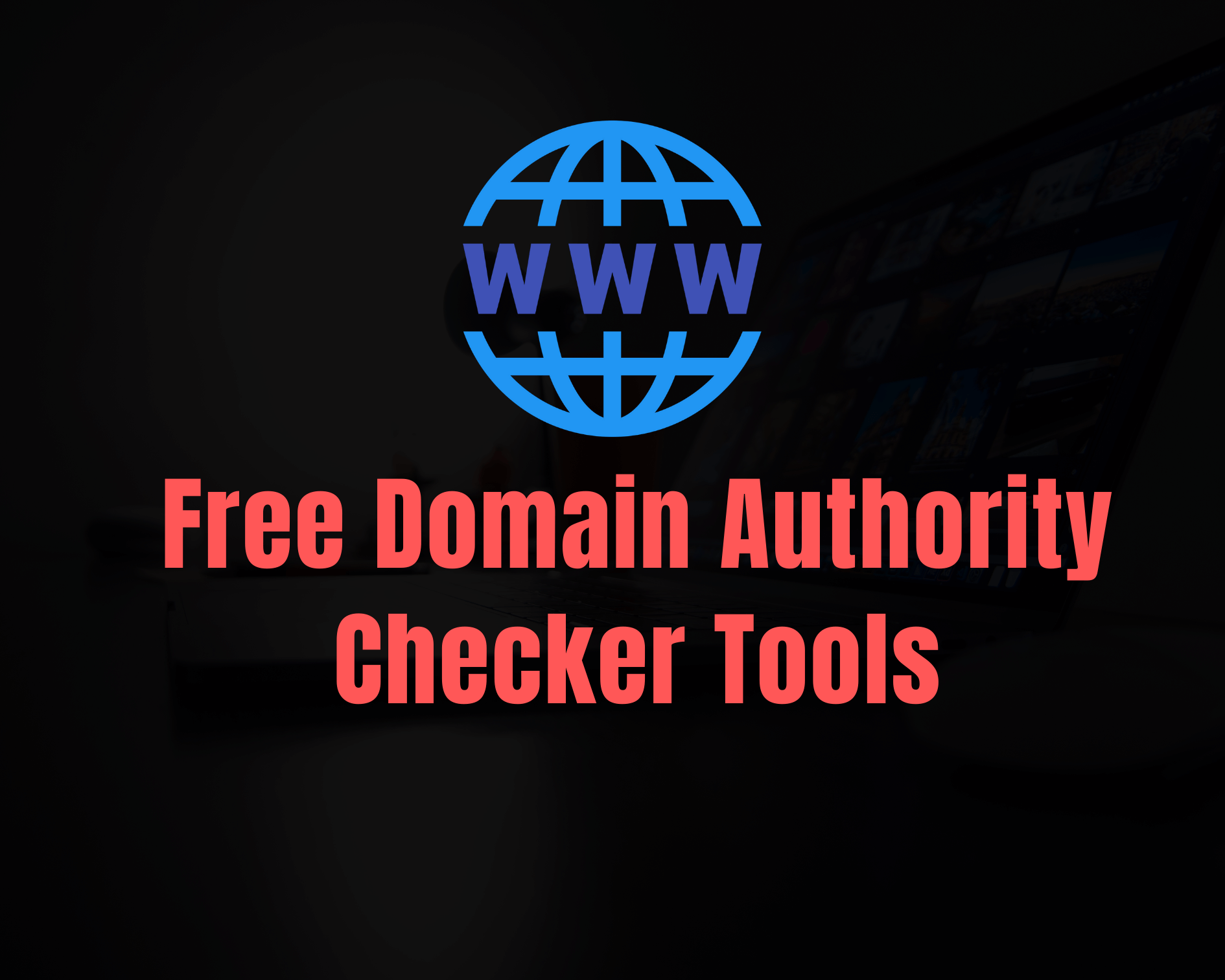 Top 3 Free Domain Authority Checker Tools in 2021