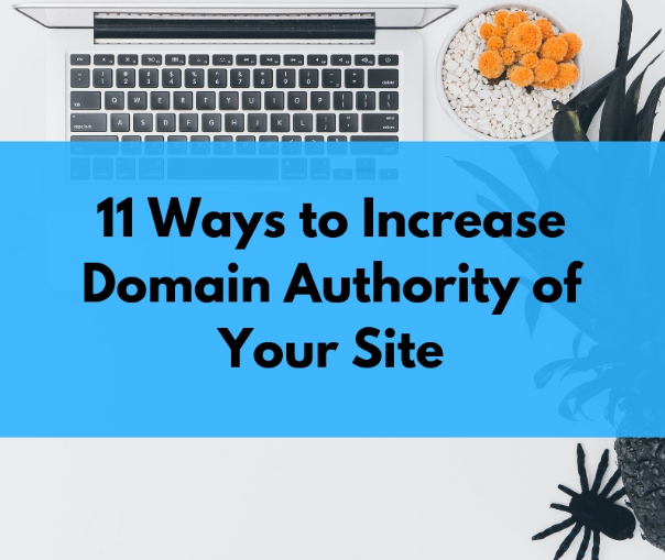 11 Practice Ways to Increase Domain Authority of Your Site