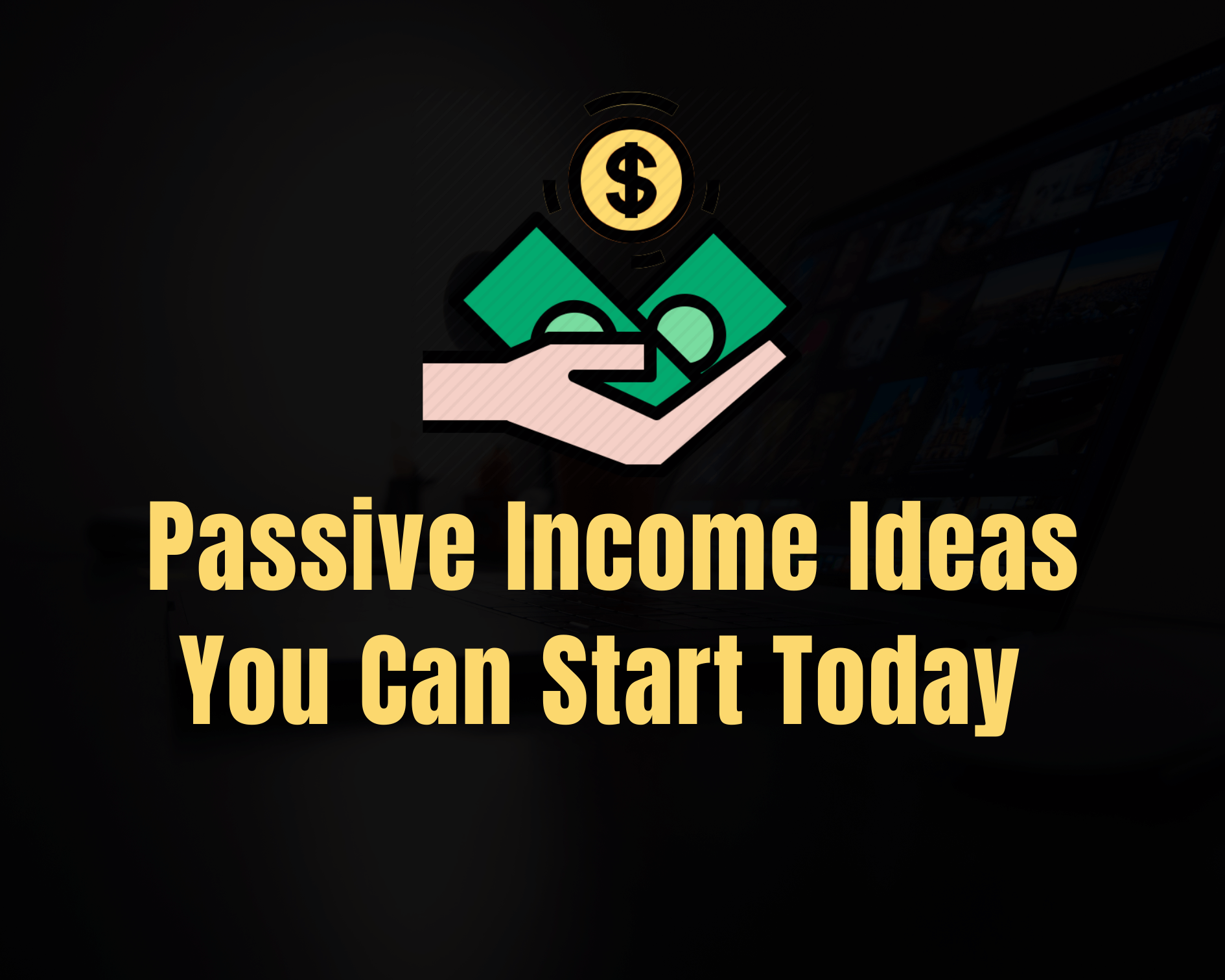 17 Passive Income Ideas You Can Start in 2021