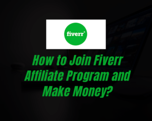 Read more about the article How to Join Fiverr Affiliate Program and Make Money?