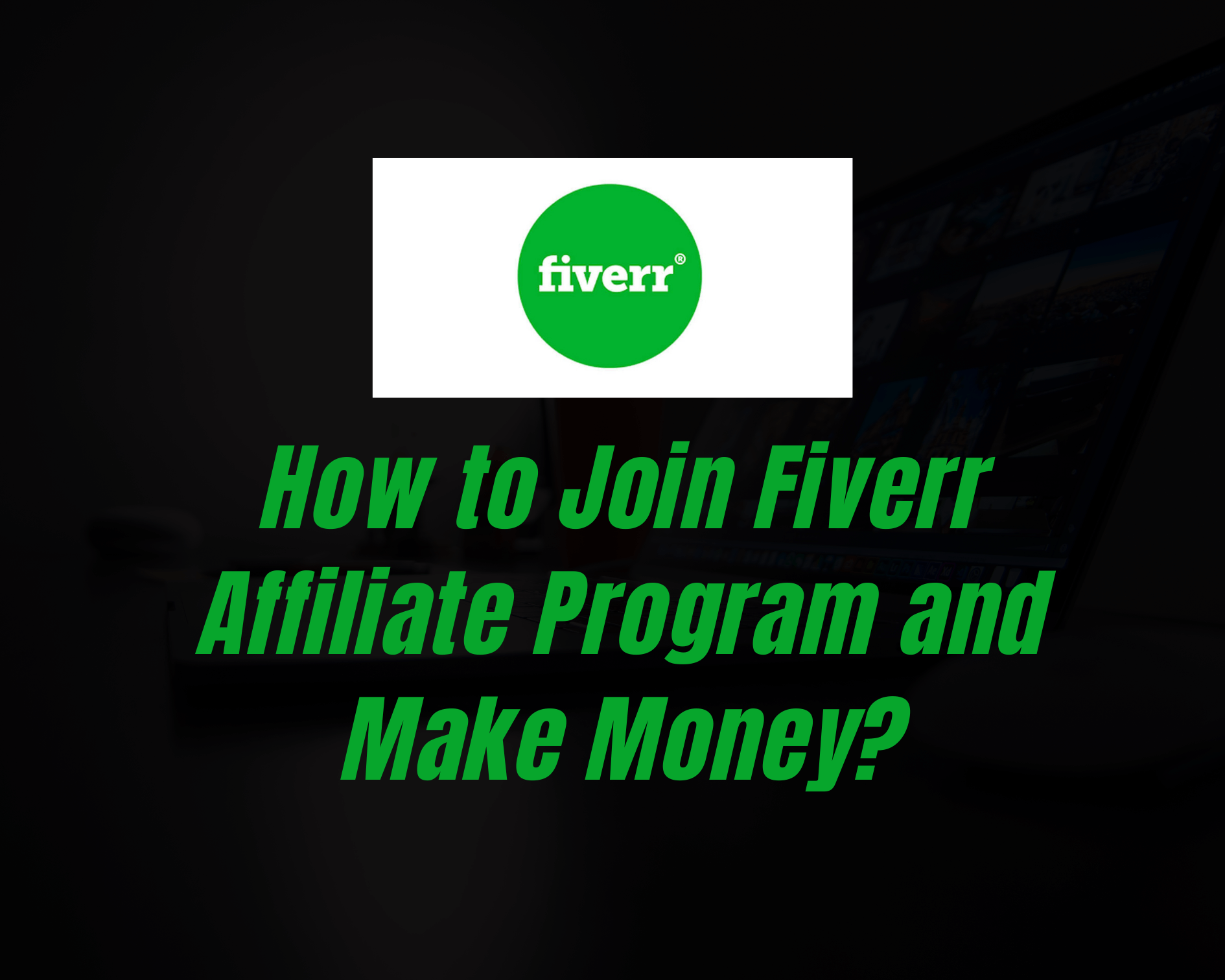 How to Join Fiverr Affiliate Program and Make Money?