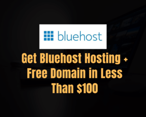Read more about the article Get Bluehost Hosting+Free Domain for One Year ( Less than $100 )