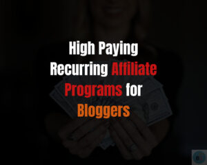 15 Best High Paying Recurring Affiliate Programs for Bloggers