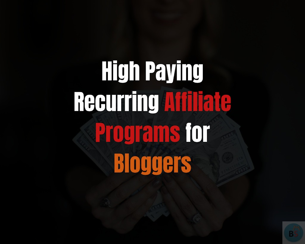 22 Best High Paying Recurring Affiliate Programs for Bloggers