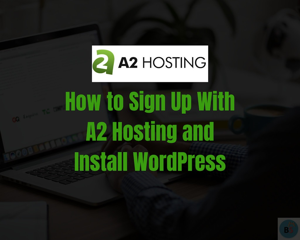 how to sign up with a2 hosting and install wordpress