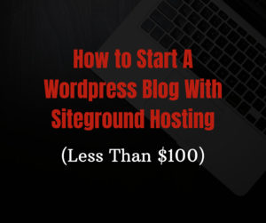 Read more about the article How to Start a WordPress Blog with Siteground Hosting