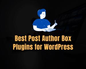Best Post Author Box Plugins for WordPress