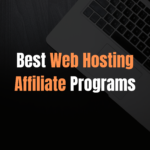 6 Best Web Hosting Affiliate Programs to Promote on Your Blog