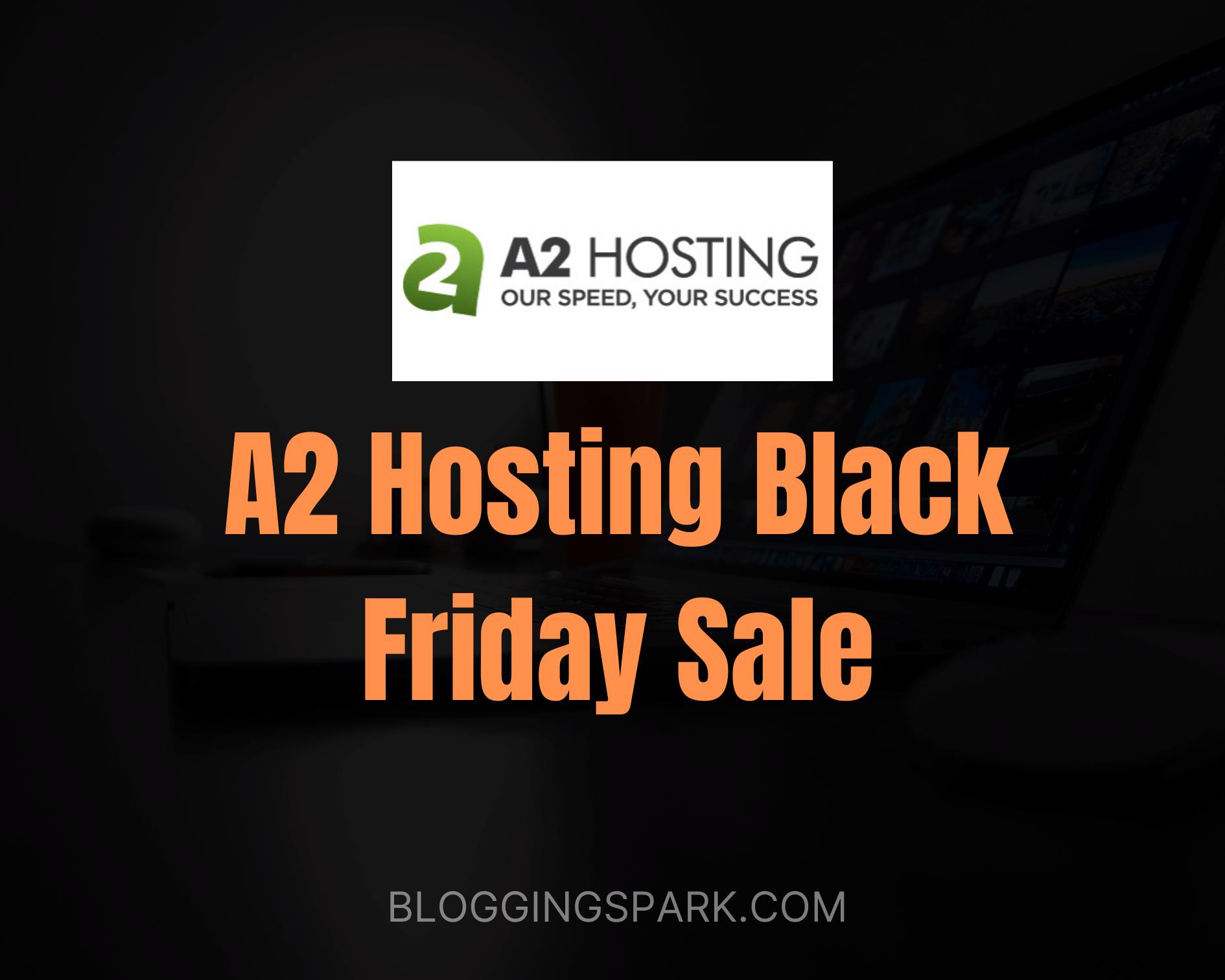 A2 Hosting Black Friday Deal 2020: 67% Discount $1.98/Mo