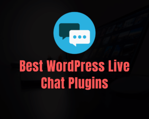 Read more about the article Top 7 WordPress Live Chat Plugins in 2021