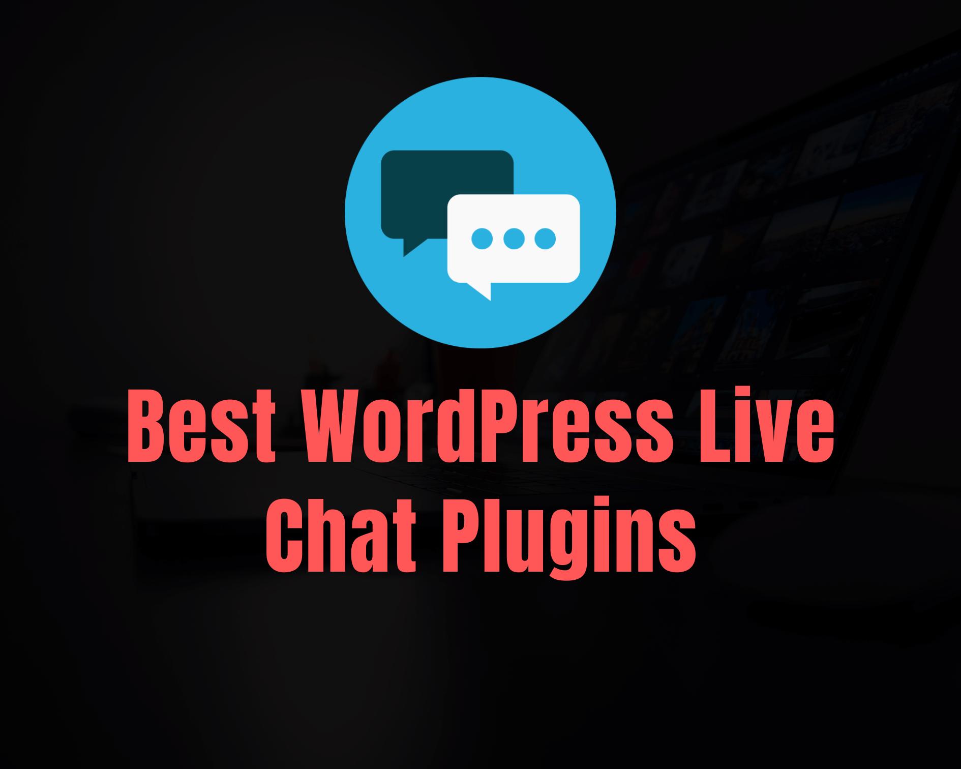 Top 7 WordPress Live Chat Plugins in 2021