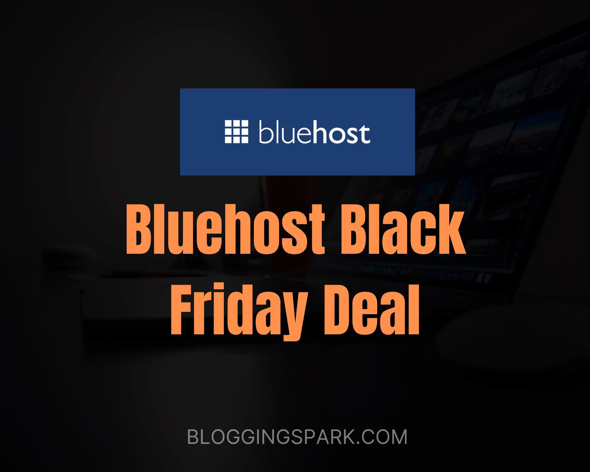 Bluehost Black Friday Deal 2020: Get Flat 70% Discount