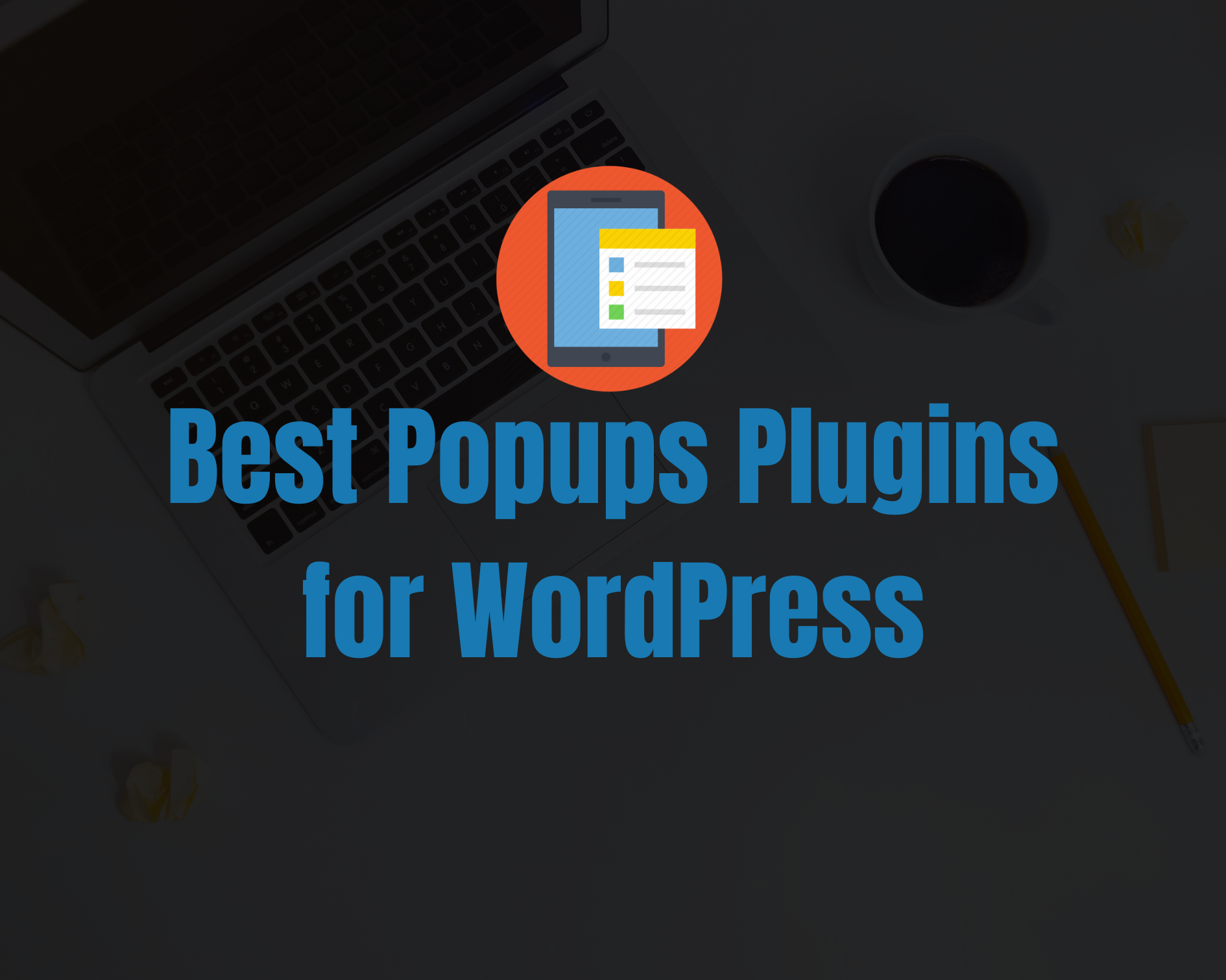 7 Best WordPress Popup Plugins of 2020