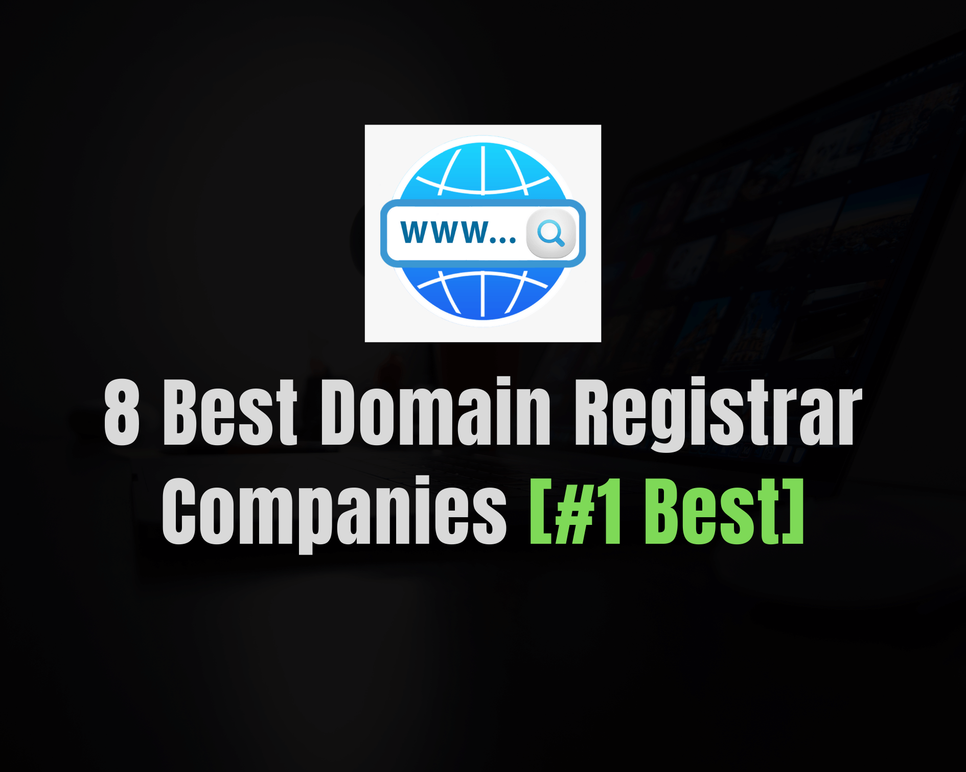 Top 8 Best Domain Registrar Companies of 2020