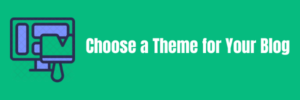 choose a theme for blog