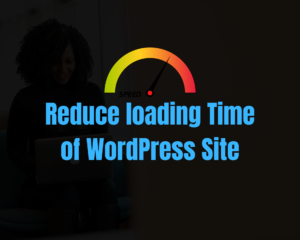 Reduce loading Time of WordPress Site