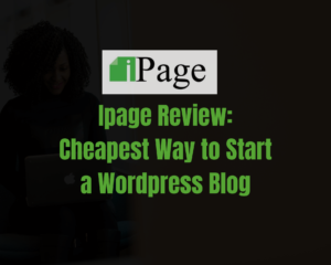 Ipage Review Cheapest way to start a blog