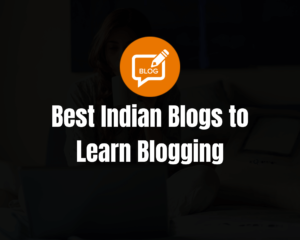 Read more about the article 10 Best Indian Blogs to Read From Indian Bloggers in 2021