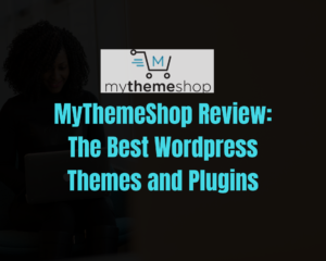 MyThemeShop Review: The Best WordPress Themes and Plugins