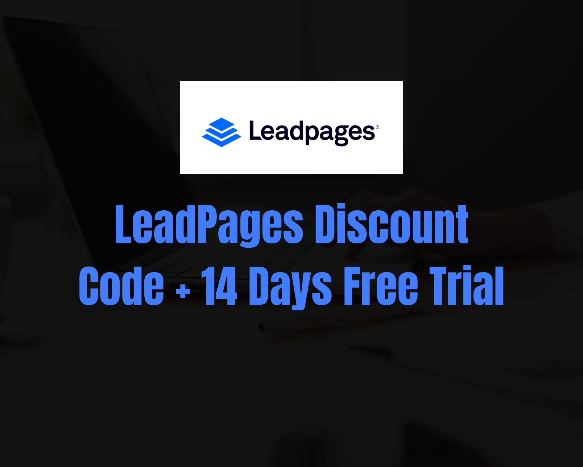 LeadPages Discount Code 2020: Get 39% OFF + 14 Days Free Trial