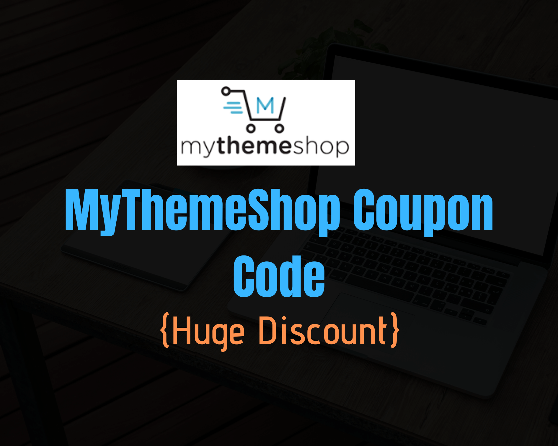MyThemeShop Coupon Code: Huge 50% Discount On All Products