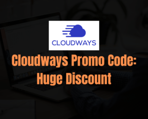 Cloudways Promo Code: Get 20% OFF With Free Hosting Trial