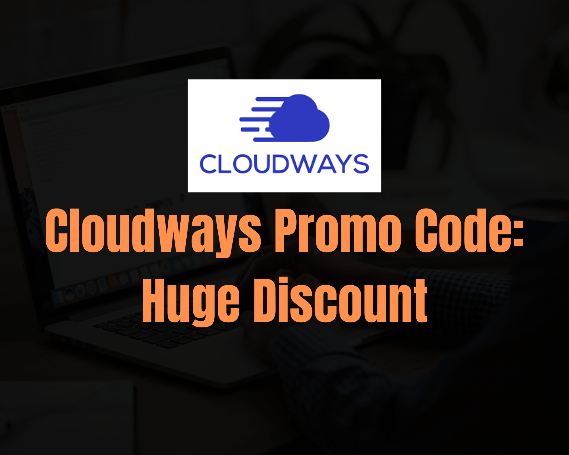 Cloudways Promo Code: Get 20% OFF + Free Hosting Trial