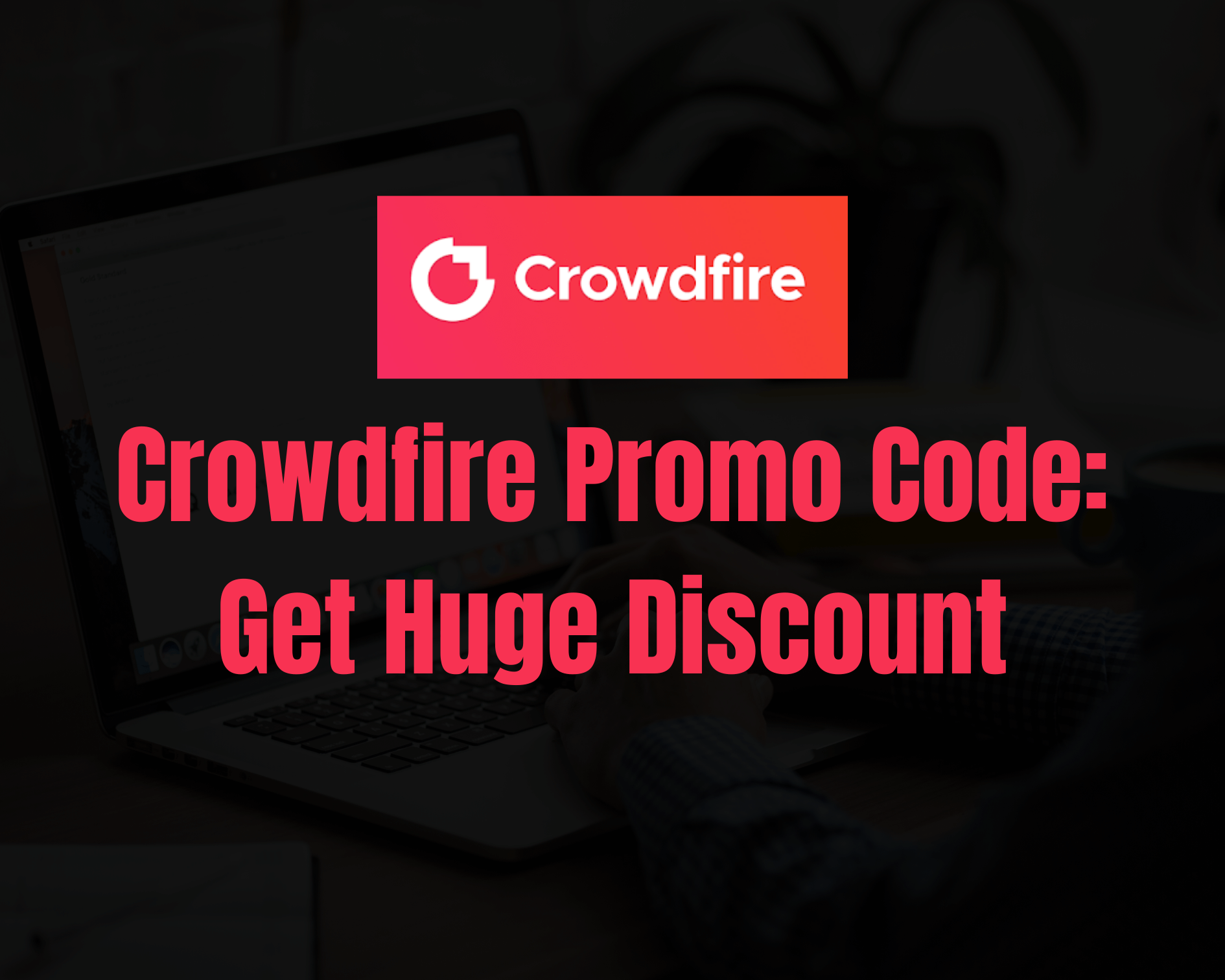 Crowdfire Coupon Code 2020: Get 25% OFF (Grab The Deal)