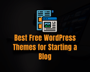 Free WordPress Themes for Starting a Blog
