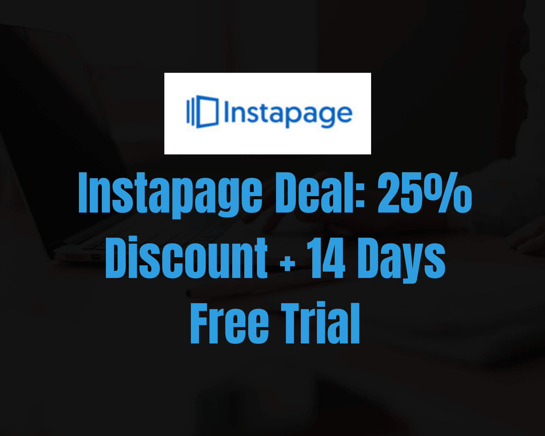 Instapage Coupon Code: Best Deal 25% OFF + 14 Days Free Trial