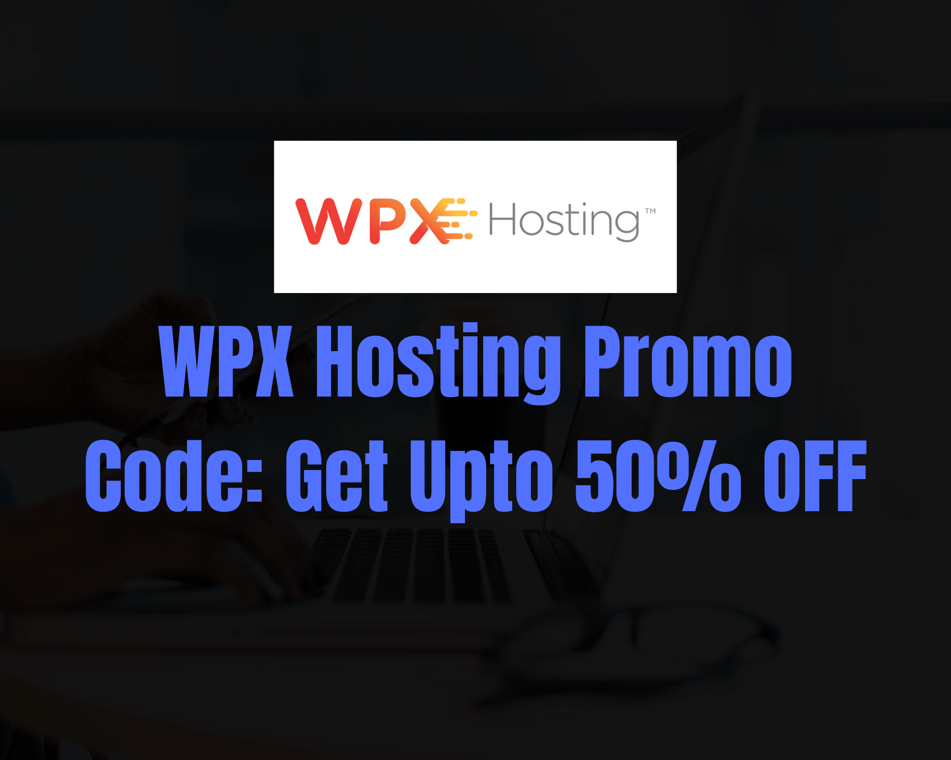 WPX Hosting Coupon Code 2021: Grab Flat 50% Discount