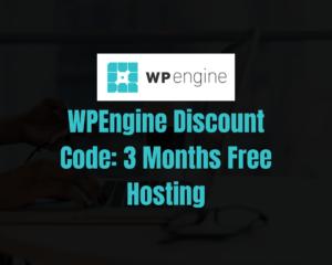 WPEngine Discount Code [2021]: Get 3 Months Free Hosting