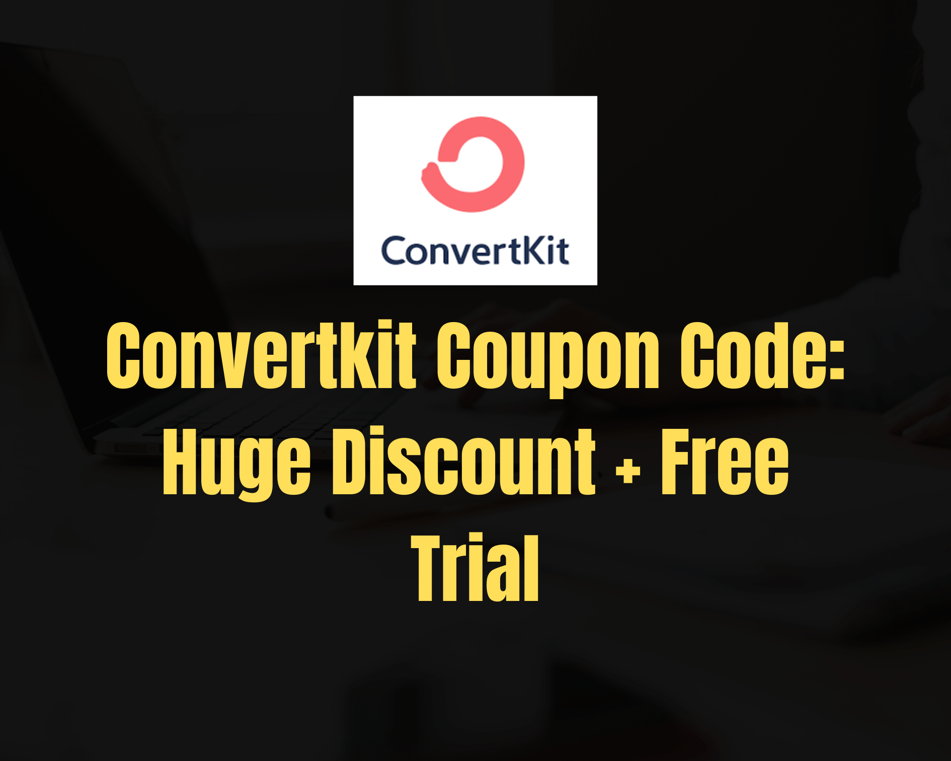 Convertkit Coupon Code: 17% OFF + 14 Days Free Trial