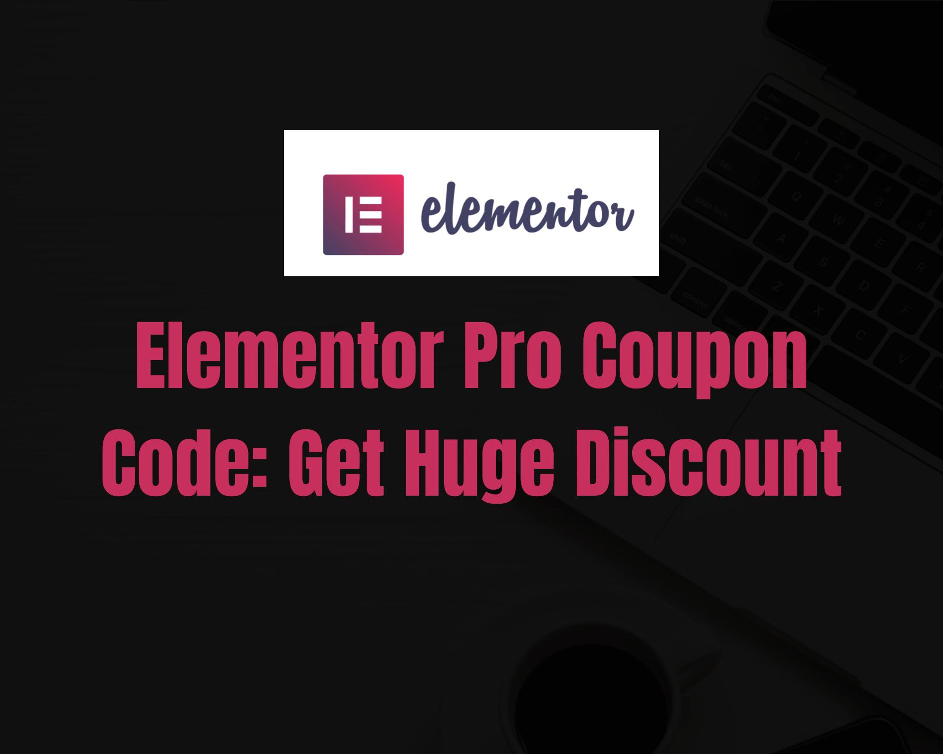 Elementor Pro Discount Code 2020: Get 10% OFF